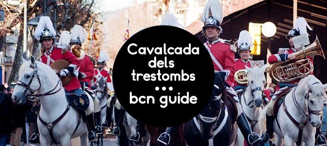 Cavalcada dels Tres Tombs Barcelona