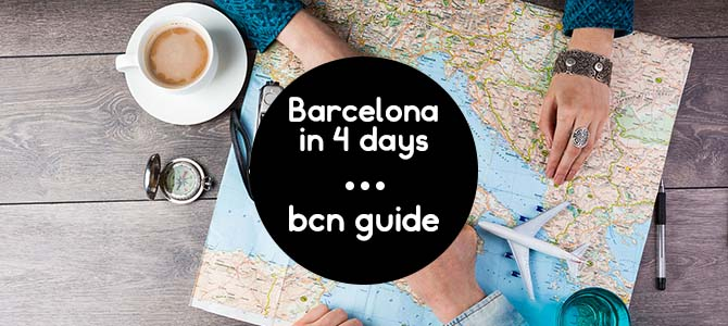 Barcelona in 4 Days - What to do