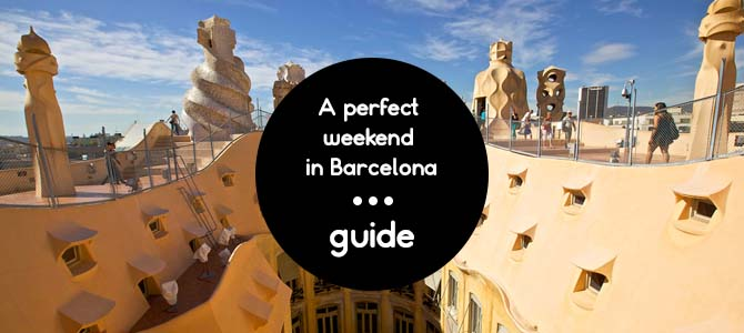 A perfect weekend in Barcelona