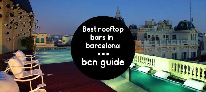 Los 5 Mejores Bares En Azoteas De Barcelona Para Disfrutar