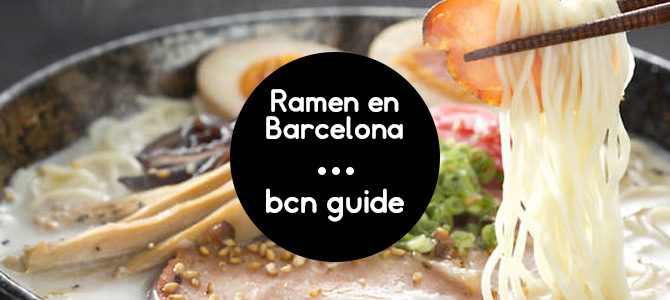 The best ramen restaurants in Barcelona - Fuster Apartments
